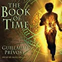 The Book of Time (       UNABRIDGED) by Guillaume Prevost Narrated by Holter Graham