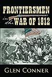 Frontiersmen in the War of 1812