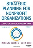 img - for Strategic Planning for Nonprofit Organizations: A Practical Guide for Dynamic Times (Wiley Nonprofit Authority) book / textbook / text book