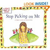 Stop Picking On Me (A First Look At Bullying)