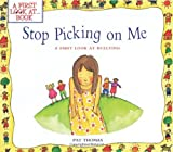 img - for Stop Picking On Me (A First Look At Bullying) book / textbook / text book