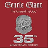 Power & Glory: 35th Anniversary Edition by Gentle Giant