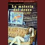 La Materia del Deseo [Matter of Wishing] (Texto Completo) | Edmundo Paz Soldan