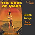 The Gods of Mars: Mars Series #2 (       UNABRIDGED) by Edgar Rice Burroughs Narrated by Gene Engene