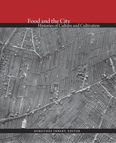 Food and the City - Histories of Culture and Cultivation (Dumbarton Oaks Colloquium on T)