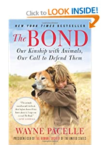 The Bond - Our Kinship with Animals, Our Call to Defend Them  - Wayne Pacelle