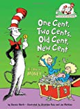 Bonnie Worth One Cent, Two Cents, Old Cent, New Cent: All about Money (Cat in the Hat's Learning Library)