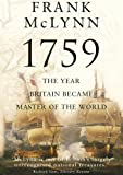 1759: The Year Britain Became Master of the World (0099526395) by McLynn, Frank