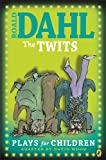 Roald Dahl's the Twits: Plays for Children. Adapted by David Wood (0141315962) by Wood, David