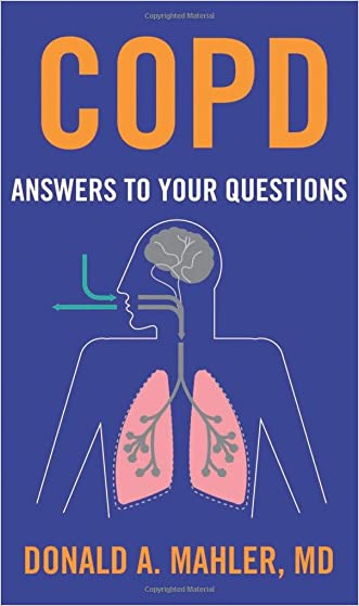 COPD: Answers to Your Questions written by MD Donald A. Mahler