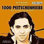 1000 Peitschenhiebe: Weil ich sage, was ich denke | Raif Badawi