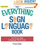 The Everything Sign Language Book: Am...