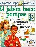 El Jabon Hace Pompas = I Wonder Why Soap Makes Bubbles (Spanish Edition)