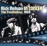 echange, troc Rick Nelson - In Concert The Troubadour, 1969