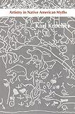 Artistry in Native American Myths (0803277857) by Kroeber, Karl