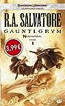 Les Royaumes Oubliés - Saga de Padhiver, tome 1 : Gauntlgrym par Salvatore