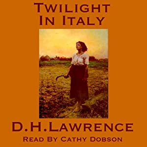 Twilight in Italy | [D. H. Lawrence]
