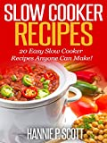 Slow Cooker Recipes: 20 Slow Cooker Recipes Anyone Can Make! (Quick and Easy Cooking Series)