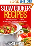 Slow Cooker Recipes: 20 Slow Cooker R...
