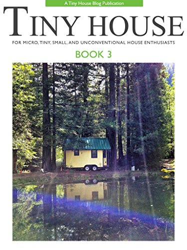 Tiny House - Book 3: For Micro, Tiny, Small, and Unconventional House Enthusiasts (Small House Movement compare prices)