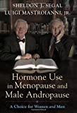 img - for Hormone Use in Menopause and Male Andropause: A Choice for Women and Men by Sheldon J. Segal (2003-10-30) book / textbook / text book