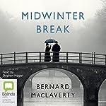 Midwinter Break   Bernard MacLaverty