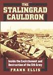 The Stalingrad Cauldron: Inside the E...