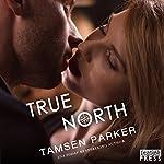 True North: Compass Series, Book 4 | Tamsen Parker