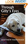 Through Gilly's Eyes: Memoirs of a Gu...