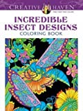 Creative Haven Incredible Insect Designs Coloring Book (Creative Haven Coloring Books)