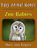 Baby Animal Names: Zoo Babies (What Am I Series)