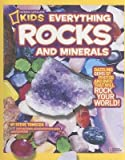 img - for National Geographic Kids Everything Rocks & Minerals   [NATL GEO KIDS EVERYTHING ROCKS] [Paperback] book / textbook / text book