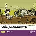 Der junge Goethe Hörspiel von David Maier Gesprochen von: Maxim Mehmet, Lutz Mackensy, Santiago Ziesmer