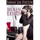 Broken Identity ~ Sarah Jae Foster