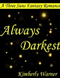 Always Darkest (Three Suns, Book 1)
