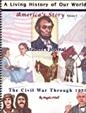 Americas History: The Civil War Through 1900 Students Journal (A Living History of Our World, Volume 2)