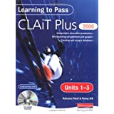 Learning to Pass CLAIT Plus 2006 (Level 2): Units 1-3 Compendium: Units 1-3 Level 2by Ms Penny Hill