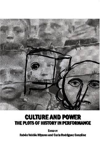 Culture and Power: The Plots of History in Performance