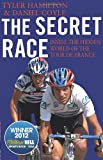 Book - The Secret Race: Inside the Hidden World of the Tour de France: Doping, Cover-ups, and Winning at All Costs