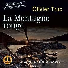 La Montagne Rouge (Klemet Nango et Nina Nansen 3)   Livre audio Auteur(s) : Olivier Truc Narrateur(s) : Nicolas Justamon