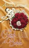 To Catch a Bride (Berkley Sensation) (0425230228) by Gracie, Anne