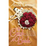 To Catch a Brideby Anne Gracie