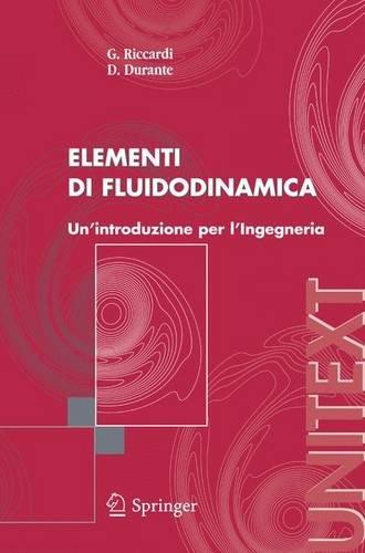Elementi di fluidodinamica: Un'introduzione per l'Ingegneria (UNITEXT   Ingegneria) Italian