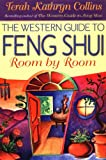 Terah Kathryn Collins Western Guide to Feng Shui: Room by Room