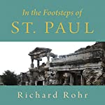 In the Footsteps of St. Paul | Richard Rohr