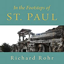 In the Footsteps of St. Paul  by Richard Rohr Narrated by Richard Rohr