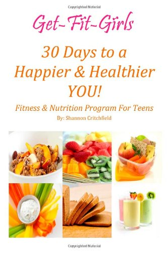 30 Days To A Happier & Healthier You! Fitness & Nutrition Program For Teens