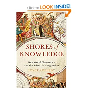 Shores of Knowledge: New World Discoveries and the Scientific Imagination by Joyce Appleby