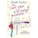 The Last Year of Being Married: 1 (MIRA)by Sarah Tucker