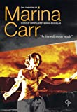 "The Theatre of Marina Carr: """"Before Rules Was Made (0953425770) by Cathy Leeney"